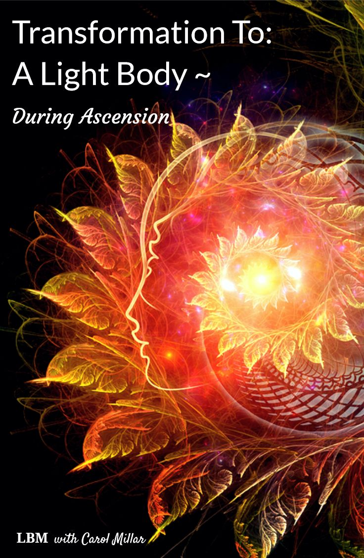 Transformation To A Light Body During Ascension In 2020 Spiritual Awakening Higher Consciousness Consciousness Art Ascension