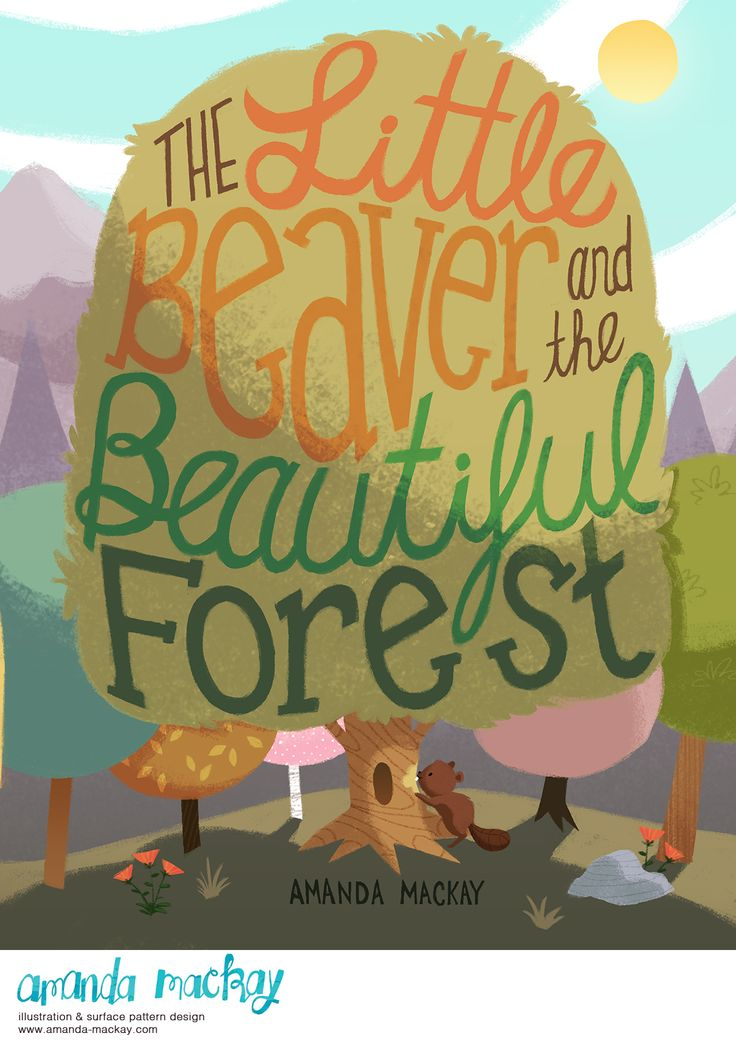The Little Beaver and the Beautiful Forest - by Amanda MacKay Illustration
