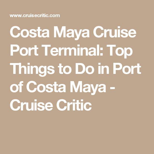 Costa Maya Cruise Port Terminal: Top Things to Do in Port of Costa Maya - Cruise Critic