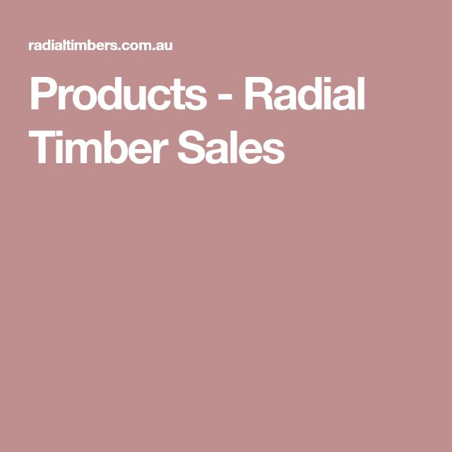 Products - Radial Timber Sales