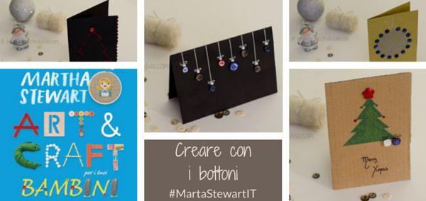 """Tante idee per creare con i bottoni sul libro di Martha Stewart """"Art & Craft con i bambini"""" .  Ecco come utilizzarli per creare dei biglietti di auguri."""