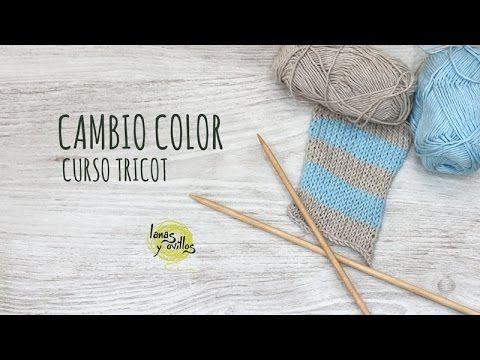 Curso Tricot - Cambio Color - YouTube
