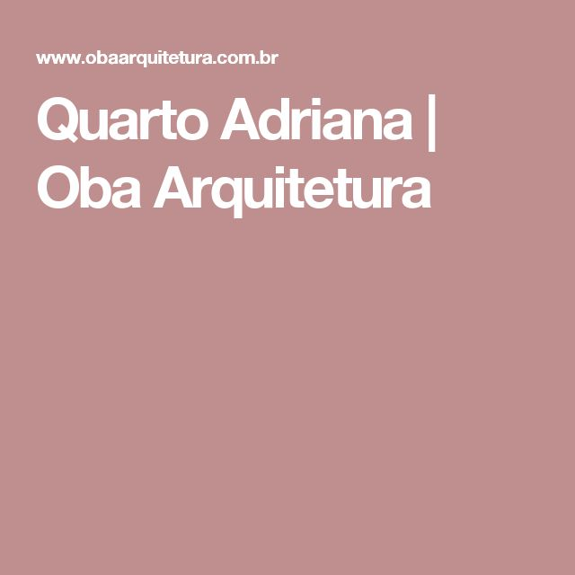 Quarto Adriana | Oba Arquitetura