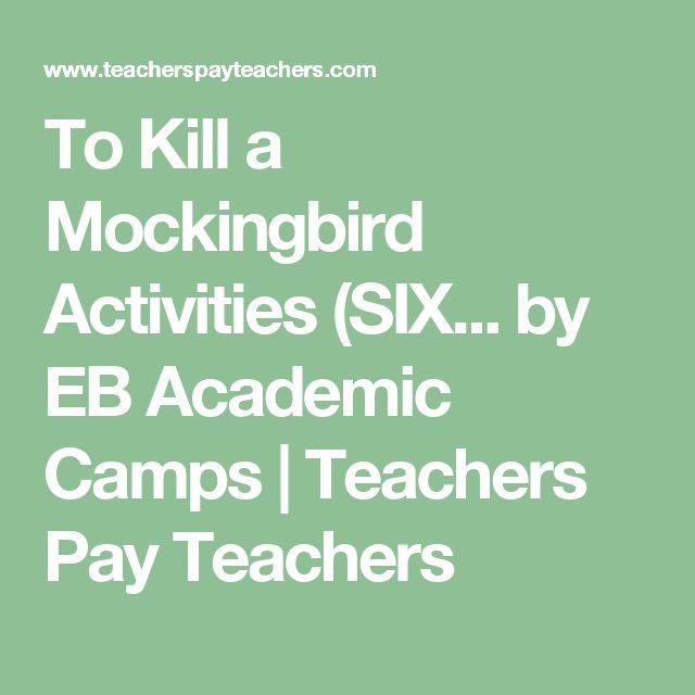 To Kill a Mockingbird Activities (SIX... by EB Academic Camps   Teachers Pay Teachers