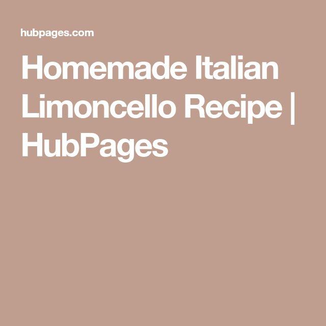 Homemade Italian Limoncello Recipe | HubPages