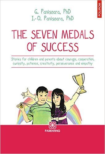 The Seven Medals of Success: Stories for children and parents (about courage, cooperation, curiosity, patience, creativity, perseverance and empathy) - Kindle edition by G. Panisoara PhD, O. Panisoara PhD. Children Kindle eBooks @ Amazon.com.