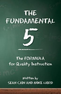 The Fundamental 5: The Formula for Quality Instruction...a must read for educators!
