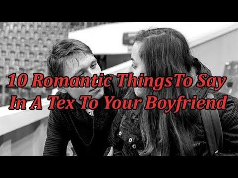 10 Romantic Things To Say In A Text To Your Boyfriend - YouTube