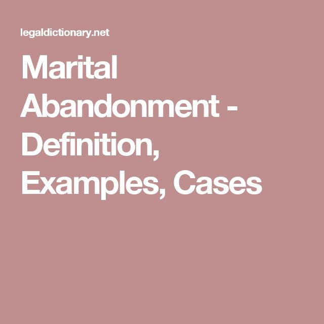 Marital Abandonment - Definition, Examples, Cases