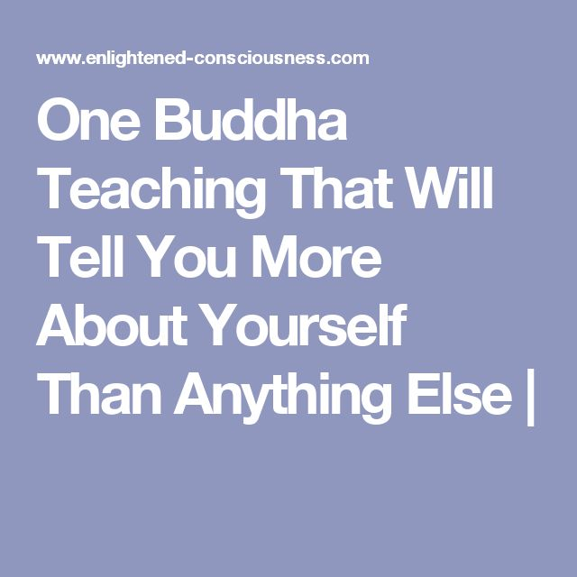 One Buddha Teaching That Will Tell You More About Yourself Than Anything Else |