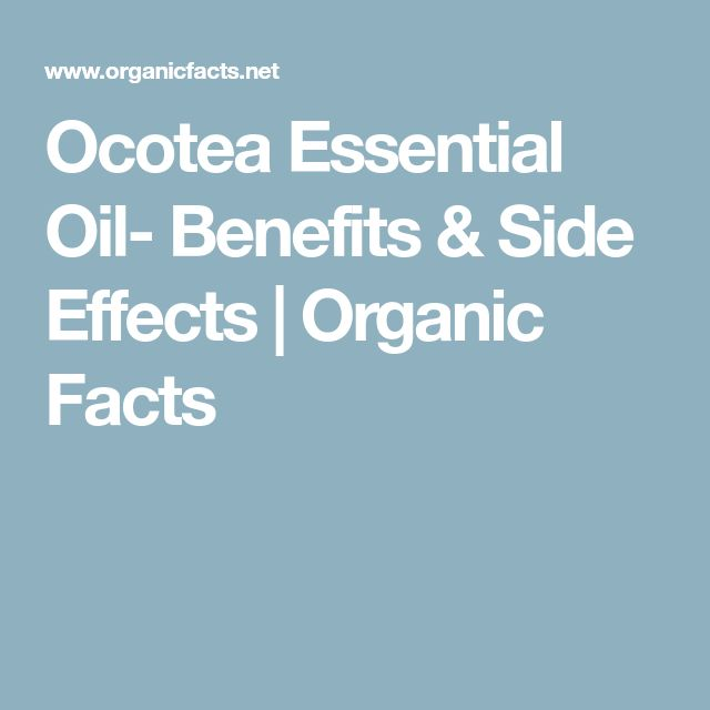 Ocotea Essential Oil- Benefits & Side Effects | Organic Facts
