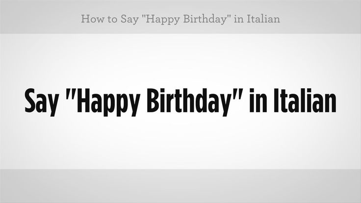 """Multiple ways to say """"Happy Birthday"""" in Italian Keep Practicing. Hope you Enjoy! Check our website for more Italian Language Lessons We Love Ya, Dominic & Frank #EverybodyLovesItalian www.EverybodyLovesItalian.com"""