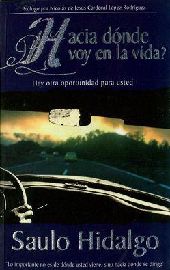 Libros - Autoayuda - Hacia donde Voy en la Vida, Saulo Hidalgo.....pinned by www.limondulce.com.