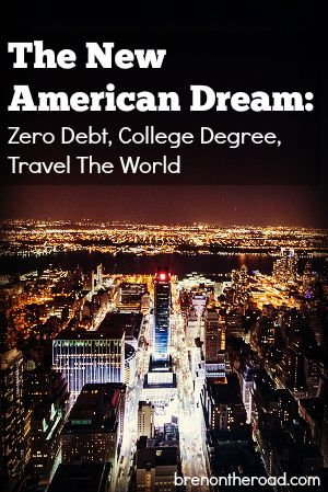 Travel the world, a free college degree, debt free in your twenties. Could this be the new American Dream?