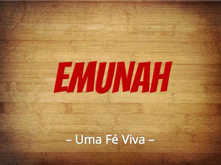 """""""Manifestar publicamente a emunah, é ser constante no que crê, afim de vivenciarmos o milagre do YAHU em nós!"""" http://www.oholyao-em-queimados-rj.com.br/estudos-escriturais/o-que-voc%C3%AA-sabe-sobre-emunah-fe-/ """"É bom destacar que a palavra hebraica """"emunáh"""" traz em si diversos significados, que de forma alguma estão separados da fé, quais sejam: veracidade, sinceridade, honradez, retidão, fidelidade, lealdade, seguridade, crédito, firmeza e verdade.""""…"""