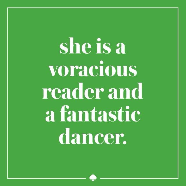 She is a voracious reader... / Kate Spade