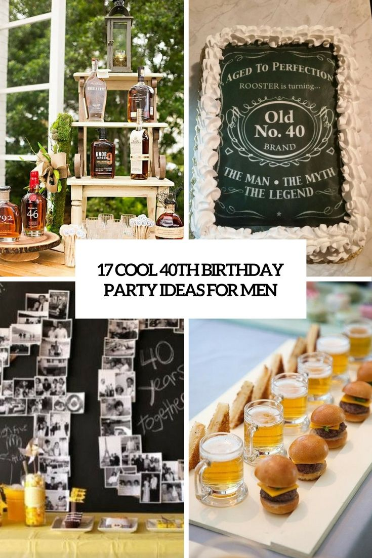 17 Cool 40th Birthday Party Ideas For Men 40th Birthday Party Themes 40th Birthday Party Decorations 40th Birthday Themes