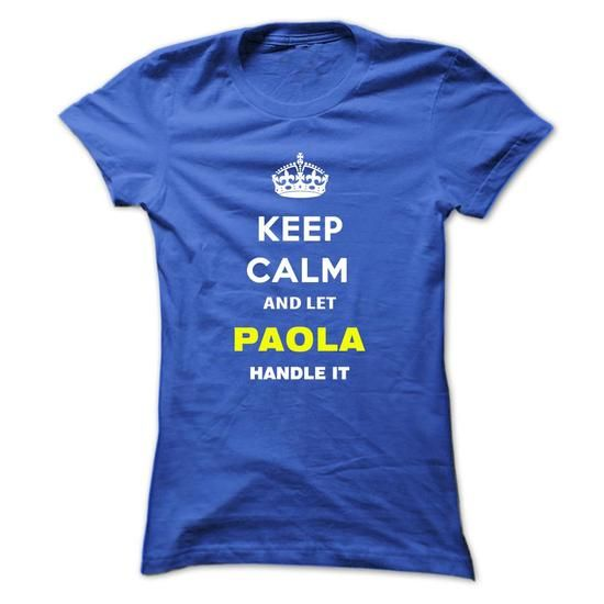 Keep Calm And Let Paola Handle It - #boys #funny graphic tees. FASTER: => https://www.sunfrog.com/Names/Keep-Calm-And-Let-Paola-Handle-It-qljtb-Ladies.html?60505