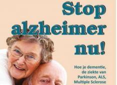 Stop Alzheimer nu! | Hoe je dementie, de ziekte van Parkinson, ALS, Multiple Sclerose en andere neurodegeneratieve stoornissen kunt voorkomen en doen keren.