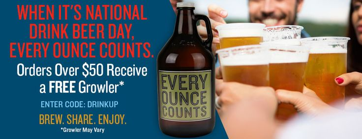 """Today (9/28/15) only get a free Every Ounce Counts Growler in celebration of """"National Drink Beer Day"""" when you place a $50 order. Use promo code DRINKUP to get the deal. That means, i…"""