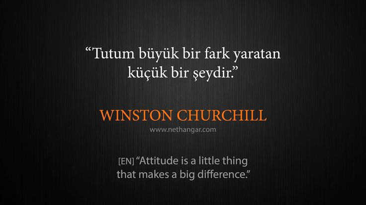 "Q008 ""Tutum büyük bir fark yaratan küçük bir şeydir."" WINSTON CHURCHILL [EN] ""Attitude is a little thing that makes a big difference."" www.nethangar.com"