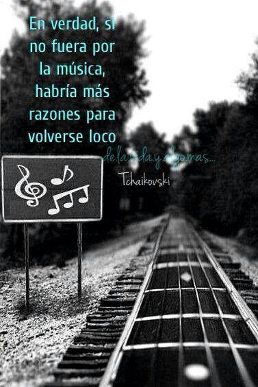 """""""En verdad, si no fuera por la música, habría más razones para volverse loco"""""""