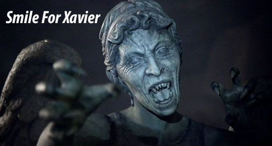 Smile For Xavier: Weeping Angel