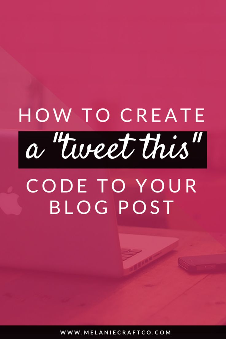 How to create a Click to tweet code within your blog post -- Melanie Craft & co.