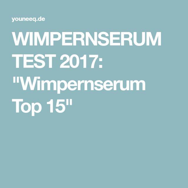 """WIMPERNSERUM TEST 2017: """"Wimpernserum Top 15"""""""