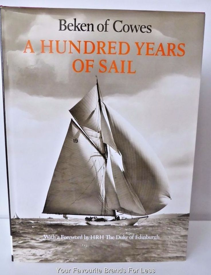 A HUNDRED YEARS OF SAIL by Beken of Cowes foreword by HRH The Duke of Edinburgh