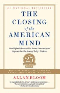 The Closing of the American Mind: How Higher Education Has Failed Democracy and Impoverished the Souls of Today's Students (häftad)