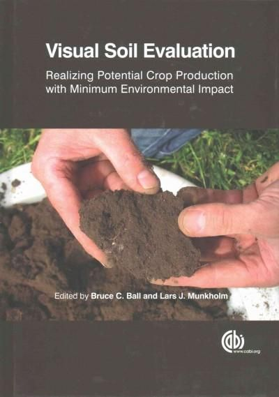 Visual Soil Evaluation: Realizing Potential Crop Production With Minimum Environmental Impact