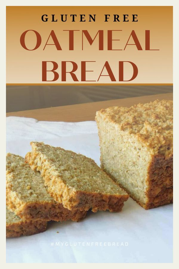 Hearty Gluten Free Oatmeal Bread Recipe In 2020 Gluten Free Recipes Baking Gluten Free Oatmeal Gluten Free Recipes For Breakfast