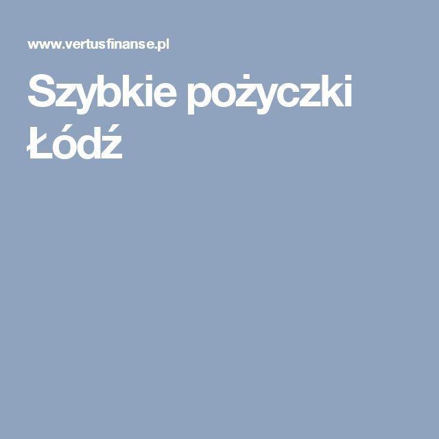 Szybkie pożyczki Łódź