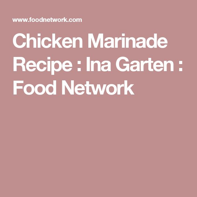 Chicken marinade recipe chicken marinade recipes chicken chicken marinade recipe ina garten food network tastes good with added garlic fresh forumfinder Choice Image