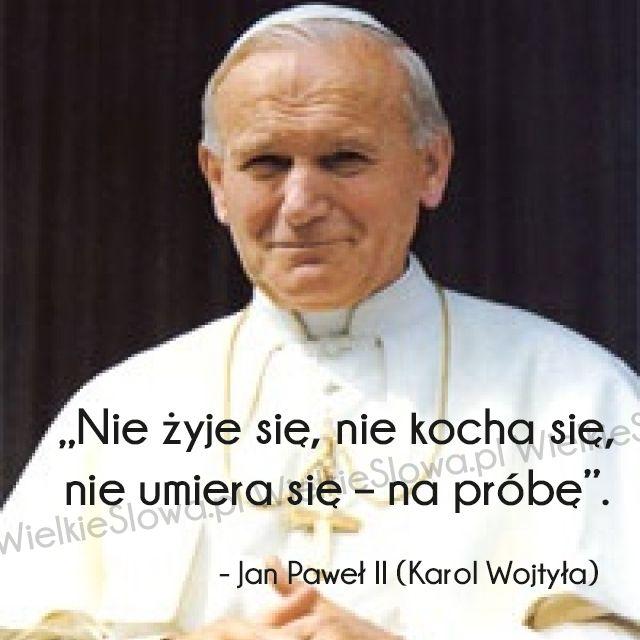 Nie żyje się, nie kocha się... #Jan-Paweł-II, #Wojtyła-Karol,  #Miłość, #Życie