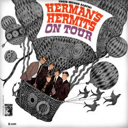 Herman's Hermits had their 2nd LP out in time for summer 1965 - it was titled Herman's Hermits on Tour and it had such songs as Can't You Hear My Heart Beat, I'm Henry VIII I Am and End of the World on it.