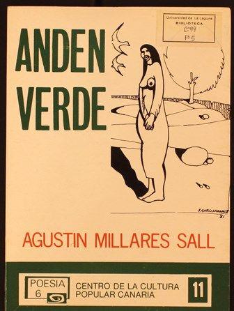 Andén verde / Agustín Millares Sall. 1982. http://absysnetweb.bbtk.ull.es/cgi-bin/abnetopac01?TITN=226257