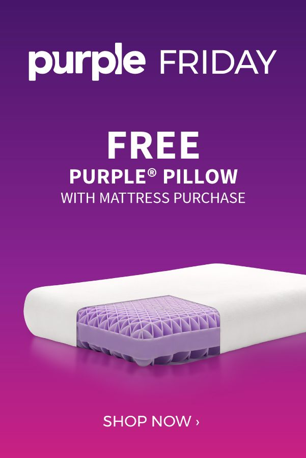 BlackFridayis now PurpleFriday! Get a Free Purple® Pillow when you purchase your Purple® Mattress. This holiday season give yourself the gift of a better night's sleep with the pressure-absorbing Smart Comfort Grid from Purple. Shop online. Shipping is 100% free. Your Purple® Bed arrives directly to your door in a tightly rolled Purple package.