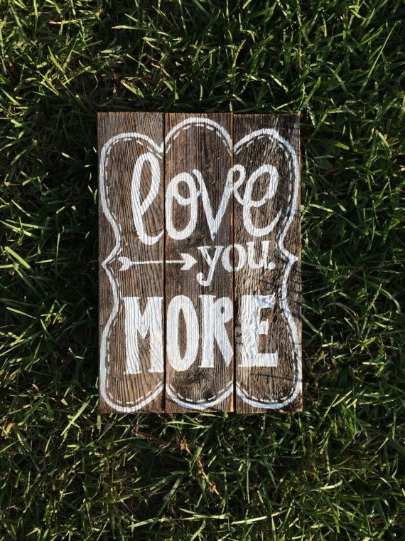 Rustic Style wooden Love you more arrow sign by BackFortyTexans