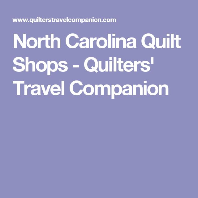 North Carolina Quilt Shops - Quilters' Travel Companion