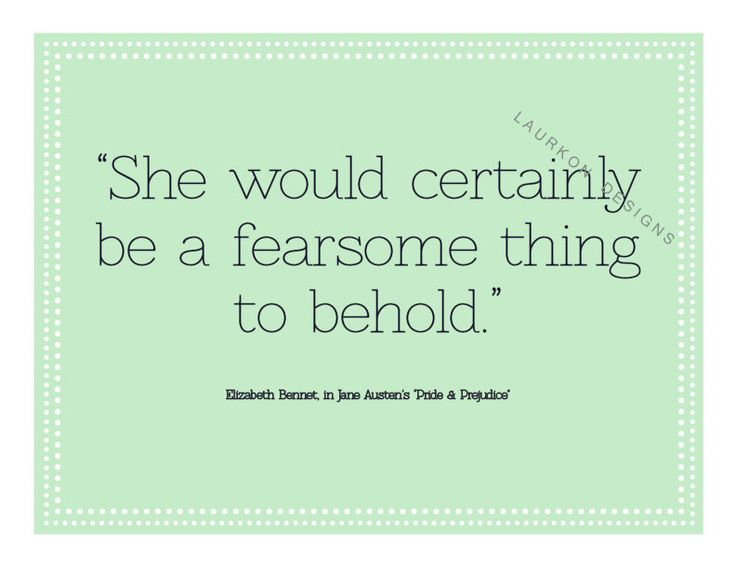 """This quote as a tattoo.  Printable.""""She would certainly be a fearsome thing to behold"""" Elizabeth Bennet inJane Austen's """" Pride  Prejudice"""". $7.00, via Etsy."""