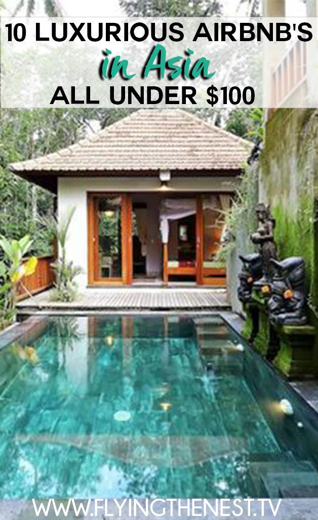 10 LUXURIOUS AIRBNB'S IN ASIA ALL UNDER 100 The places