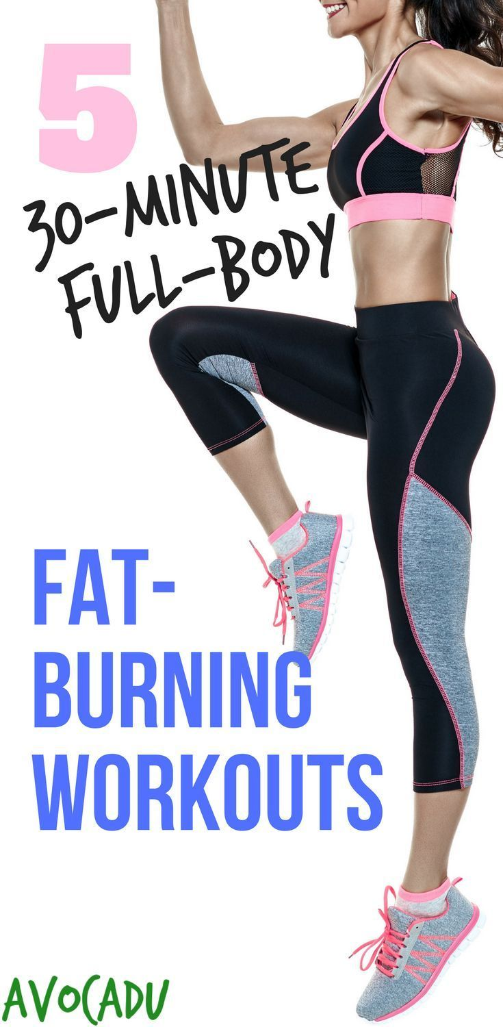 30-Minute Full-Body Fat-Burning Workouts | Workout Plan to Lose Weight | Ab Exercises | Weight Loss Workouts | http://avocadu.com/30-minute-full-body-fat-burning-workouts/