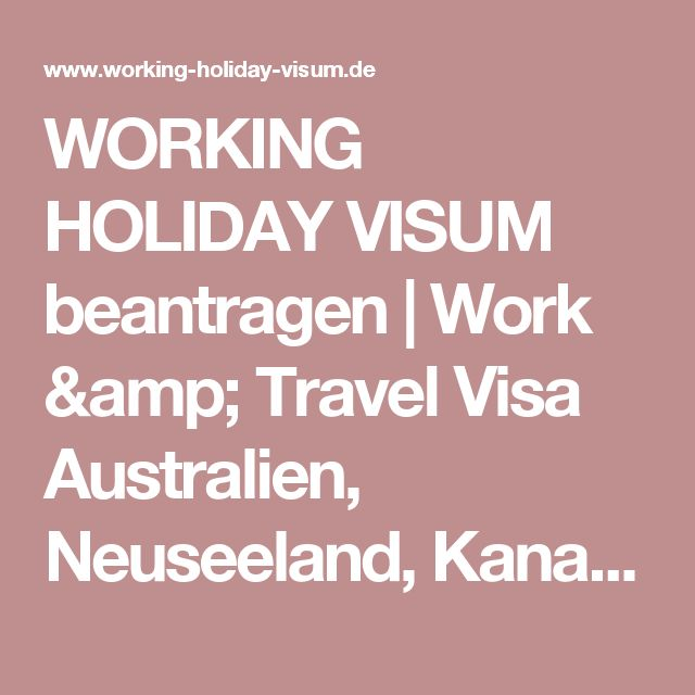 WORKING HOLIDAY VISUM beantragen | Work & Travel Visa Australien, Neuseeland, Kanada, USA
