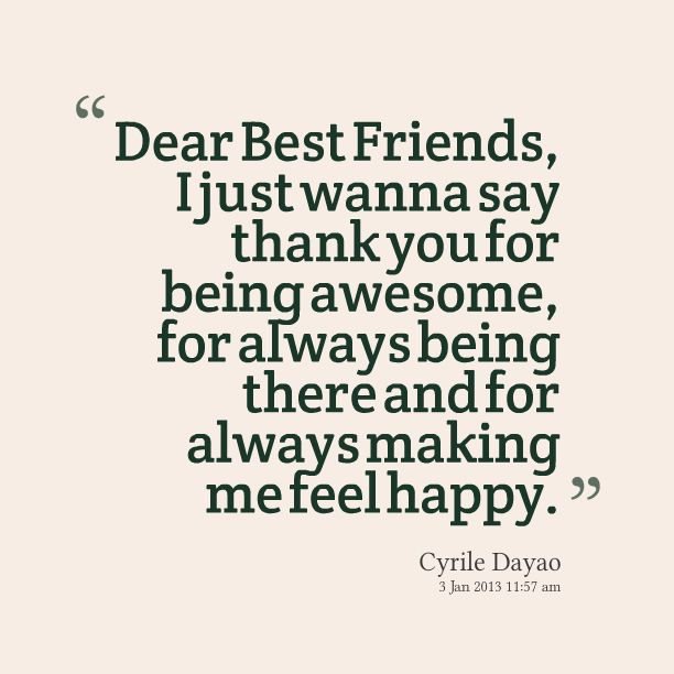 Dear Best Friends, I Just Wanna Say Thank You For Being