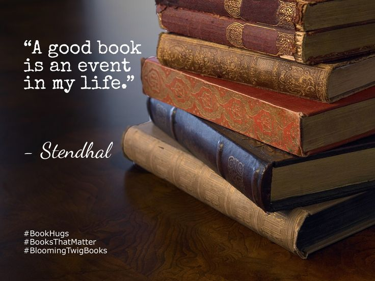 A good book is an event in my life. - Stendhal #Booksthatmatter #Bookhugs #Bloomingtwig #Yourstory