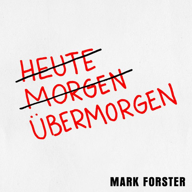 Ubermorgen Song By Mark Forster Spotify Mark Forster Songtexte Liedtext