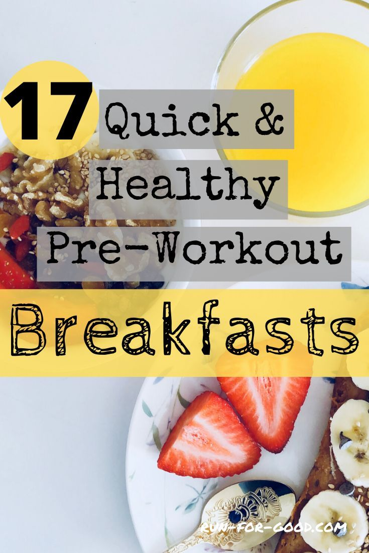 17 Quick And Healthy Breakfasts For Runners Run For Good In 2020 Healthy Pre Workout Pre Workout Breakfast Pre Workout Food