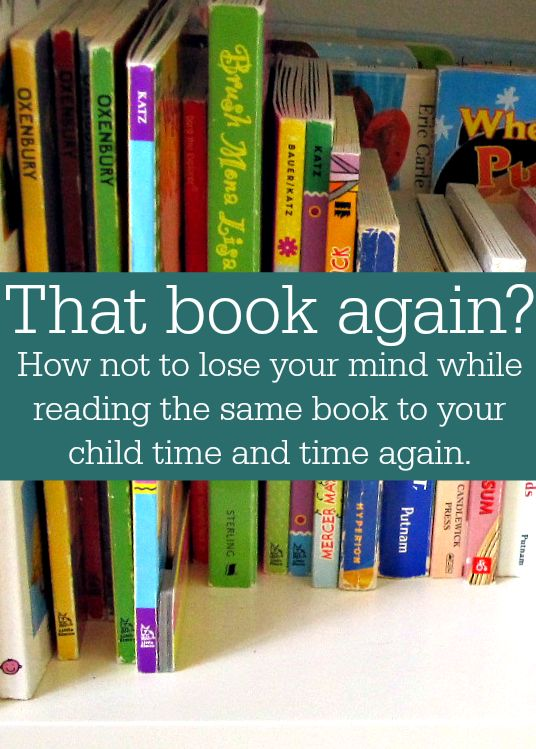 Your child wants to read that book AGAIN? Here are 6 tips to get you through it!